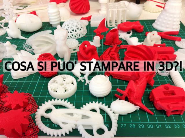 Cosa si puo stampare in 3D  –  presentazione